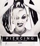 Piercing: Piercing. Ritual, Kunst, Mode.
