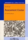 Assessment Center: Praxisleitfaden Assessment Center. Arbeisthandbuch