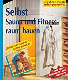Sauna: Selbst Sauna und Fitnessraum bauen