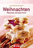 Glhwein: Weihnachten: Pltzchen, Glhwein &amp; Co