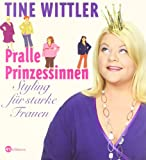 Styling: Pralle Prinzessinnen: Styling fr starke Frauen