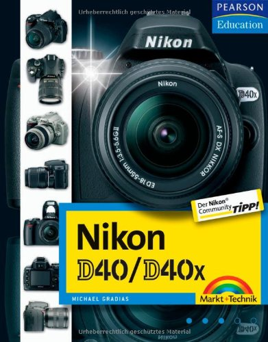 Nikon D40/D40x, Nikon Community Buchtipp, Fotobuch und Wegweiser zur Bedienung fr Kamera und Software