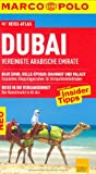 Vereinigte Arabische Emirate: MARCO POLO Reisefhrer Dubai/Vereinigte Arabische Emirate: Reisen mit Insider-Tipps. Mit Reiseatlas