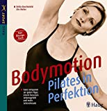 Pilates: Bodymotion-Pilates in Perfektion
