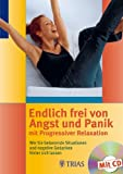 Dietmar Ohm, Endlich frei von Angst und Panik mit Progressiver Relaxation, m. Audio-CD
