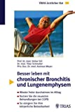 Bronchitis: Besser leben mit chronischer Bronchitis und Lungenemphysem