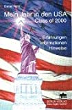 Schleraustausch: Mein Jahr in den USA. Class of 2000. Erfahrungen - Informationen - Hinweise.