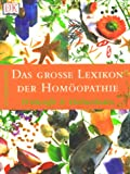Homopathie: Das groe Lexikon der Homopathie