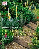 Gartengestaltung: Die Kunst der Gartengestaltung. Planung und Anleitung