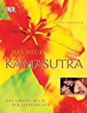 Kamasutra: Das neue Kamasutra. Das grosse Buch der Liebeskunst