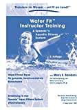 Aqua-Fitness: Water Fit Instruktor Training Manual: Aqua Fitness Kurse fr gesunde, beschwerdefreie Erwachsene