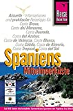 Spanien: Spaniens Mittelmeerkste. Reisehandbuch