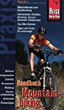 Mountainbiking: Handbuch Mountainbiking