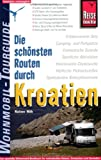 Kroatien: Die schnsten Routen durch Kroatien. Wohnmobil-Tourguide