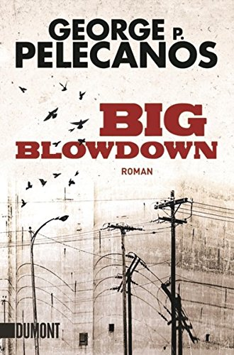 George P. Pelecanos - Big Blowdown