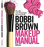 Make-up: Makeup Manual: F�r alle - vom Einsteiger bis zum Profi