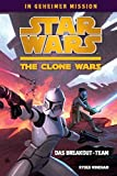 Star Wars - The Clone Wars: In geheimer Mission, Bd. 1: Das Breakout-Team.
