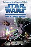 Star Wars - The Clone Wars: Jugendroman, Bd. 1: Grievous greift an