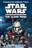 Star Wars - The Clone Wars: Jugendroman, Bd. 2: Kämpfer der Republik