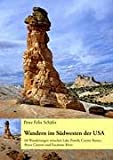Wandern im Sdwesten der USA: Band 1: 68 Wanderungen zwischen Lake Powell, Coyote Buttes, Bryce Canyon und Escalante River