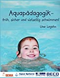 Schwimmen: Aquapdagogik: - frh, sicher und vielseitig schwimmen!