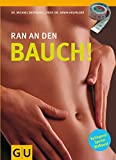 Bauchtraining: Ran an den Bauch!: Wie Sie den Gesundheitskiller Nr. 1 loswerden
