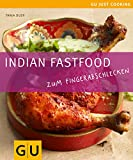 Indian Fastfood: Zum Fingerabschlecken. Just Cooking