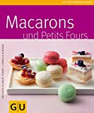 Backen: Macarons & Petit Fours
