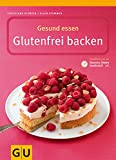 Backen: Gesund essen - Glutenfrei Backen