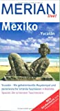 Mexiko: Mexiko, Yucatn (Merian live): Yucatn - Wo geheimnisvolle Mayatempel und paradiesische Strnde faszinieren. Merian-Spezial: Die schnsten Tauchreviere