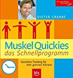 Muskeltraining: Muskelquickies das Schnellprogramm: Gezieltes Training fr den ganzen Krper