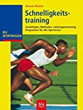 Sprint: Schnelligkeitstraining: Grundlagen, Methoden, Leistungssteuerung, Programme fr alle Sportarten