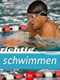 Schwimmen: Richtig Schwimmen