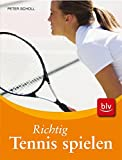 Tennis: Richtig Tennis spielen