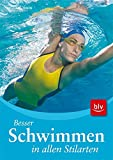 Schwimmen: Besser Schwimmen in allen Stilarten
