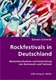 Musikfestivals: Rockfestivals in Deutschland: Bestandsaufnahme und Entwicklung von Rockmusik und Festivals