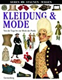 Kleidung: Kleidung &amp; Mode: Von der Toga bis zur Mode der Punks
