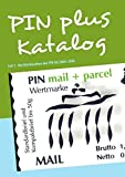 Briefmarken: PIN plus Katalog: Teil 1 - Die Briefmarken der PIN AG 2000-2006