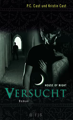 Cast, P.C. & Kristin - Versucht (House of Night 6)
