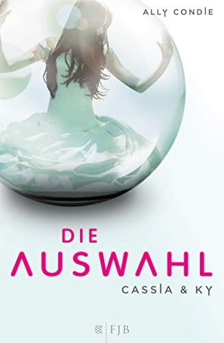 Condie, Ally - Auswahl, Die (Cassia & Ky 1)