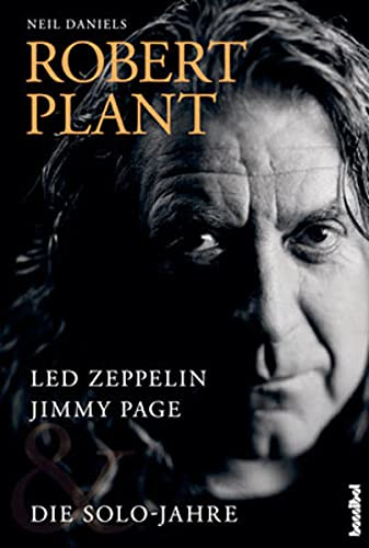 Daniels, Neil - Robert Plant - Led Zeppelin, Jimmy Page & die Solo-Jahre
