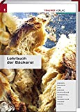 Bckereien & Konditoreien: Lehrbuch der Bckerei: Ausgabe fr Deutschland