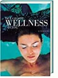 Wellnessreisen: Der gro�e Wellness-Guide