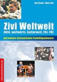 Zivildienst: Zivi weltweit. Internationale Alternativen zum Zivildienst