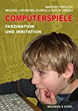 Computerspiele: Computerspiele: Faszination und Irritation