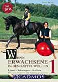 Reitsport: Wenn Erwachsene in den Sattel wollen - mit DVD: Lsen Schwingen Kreisen: Eine neue Reitlehre mit Trainingsprogramm