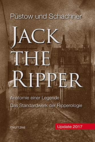 Hendrik Püstow/Thomas Schachner - Jack the Ripper. Anatomie einer Legende (Update 2017)