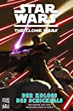Star Wars - The Clone Wars, Band  5: Der Koloss des Schicksals
