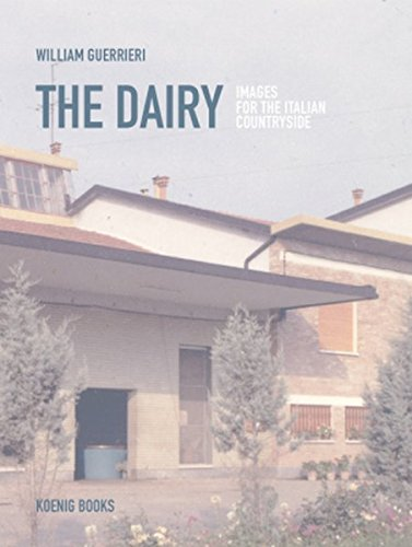 William Guerrieri: The Dairy (Images for the Italian Countryside) PDF Books