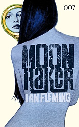 Ian Fleming - James Bond 007: Moonraker